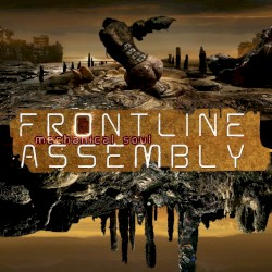 Mechanical Soul by Front Line Assembly