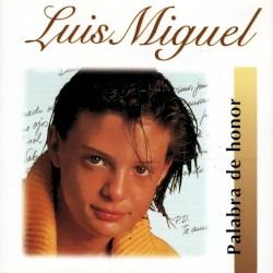 Luis Miguel - Palabra De Honor