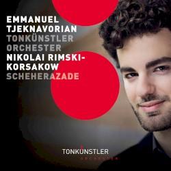 Scheherazade by Nikolai Rimski-Korsakow ;   Emmanuel Tjeknavorian ,   Tonkünstler-Orchester